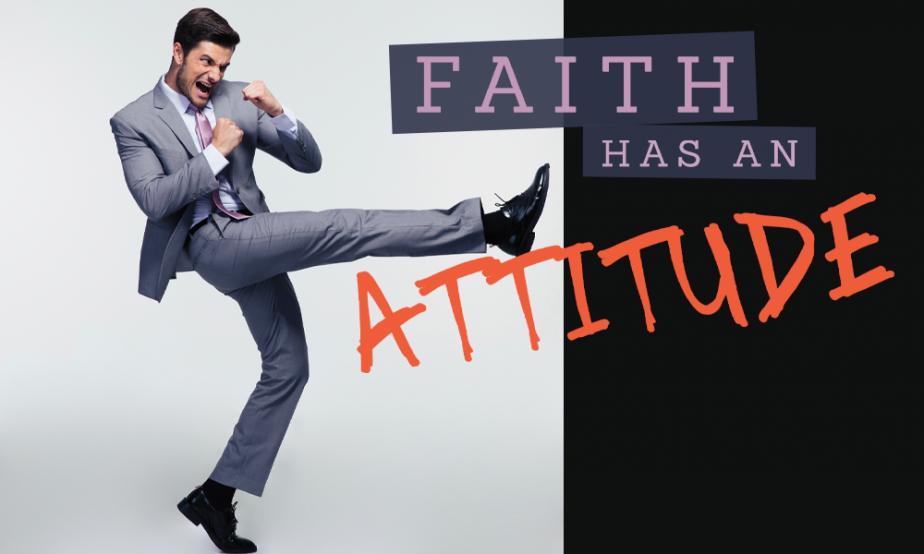 Word Of Faith - Faith Has An Attitude