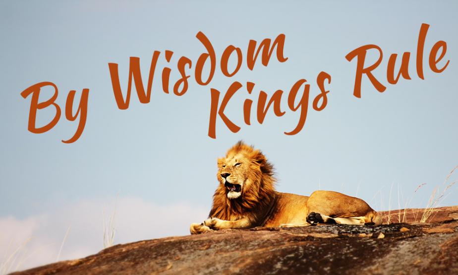 Word Of Faith - By Wisdom Kings Rule