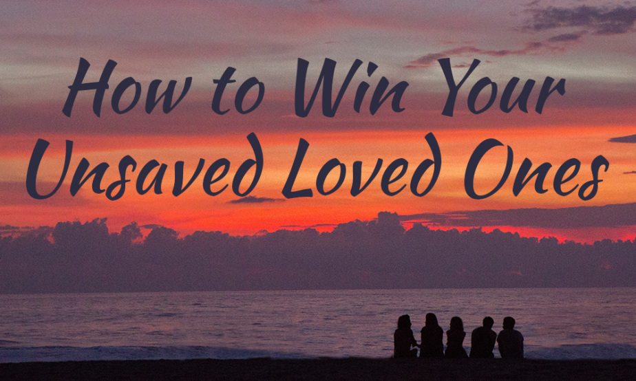 Word Of Faith - How To Win Your Unsaved Loved Ones