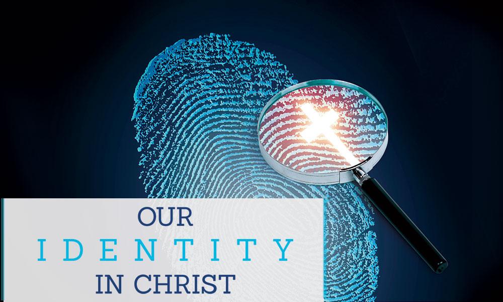 Our Identity In Christ Rhema