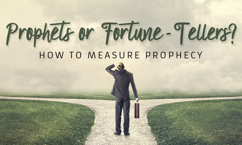 Prophets or Fortune Tellers? How to Measure Prophecy - Rhema